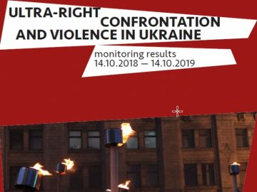 Ultra-Right Confrontation and Violence in Ukraine 14.10.2018-14.10.2019